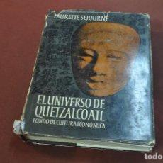 Libros de segunda mano: EL UNIVERSO DE QUETZALCOATL , FONDO DE CULTURA ECONÓMICA - LAURETTE SEJOURNE - 1ª EDICIÓN 1962 - ACB. Lote 206158091
