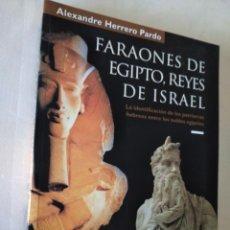 Libros de segunda mano: FARAONES DE EGIPTO, REYES DE ISRAEL - ALEXANDRE HERRERO - MUSEU EGIPCI. Lote 206249292