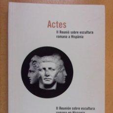 Libros de segunda mano: II REUNIÓN SOBRE ESCULTURA ROMANA EN HISPANIA - ACTAS / TARRAGONA. 1996. Lote 206355538