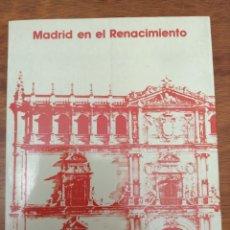 Libros de segunda mano: MADRID EN EL RENACIMIENTO. Lote 206444308