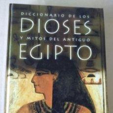 Libros de segunda mano: DICCIONARIO DE LOS DIOSES Y MITOS DEL ANTIGUO EGIPTO - OCÉANO ÁMBAR. Lote 214107746