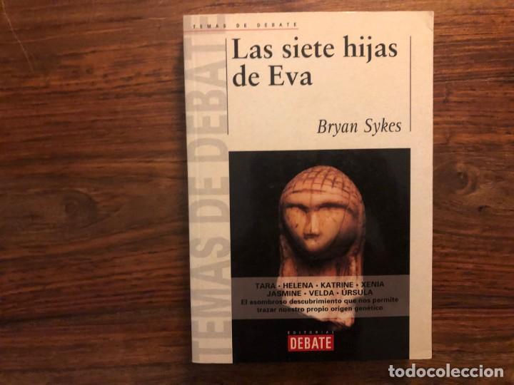 LAS SIETE HIJAS DE EVA. BRYAN SYKES. EDITORIAL DEBATE. GENÉTICA. . HISTORIA (Libros de Segunda Mano - Historia Antigua)