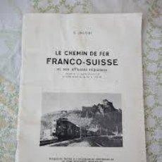Libros de segunda mano: FERROCARRIL S.JACOBI LE CHEMIN DE FER FRANCO-SUISSE,1960,HISTORIA FERROCARRIL SUIZO NEUCHATEL. Lote 206514912