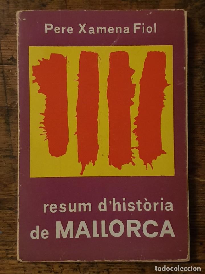 RESUM D'HISTORIA DE MALLORCA - PERE XAMENA FIOL - EDITORIAL MOLL 1979 (Libros de Segunda Mano - Historia Antigua)