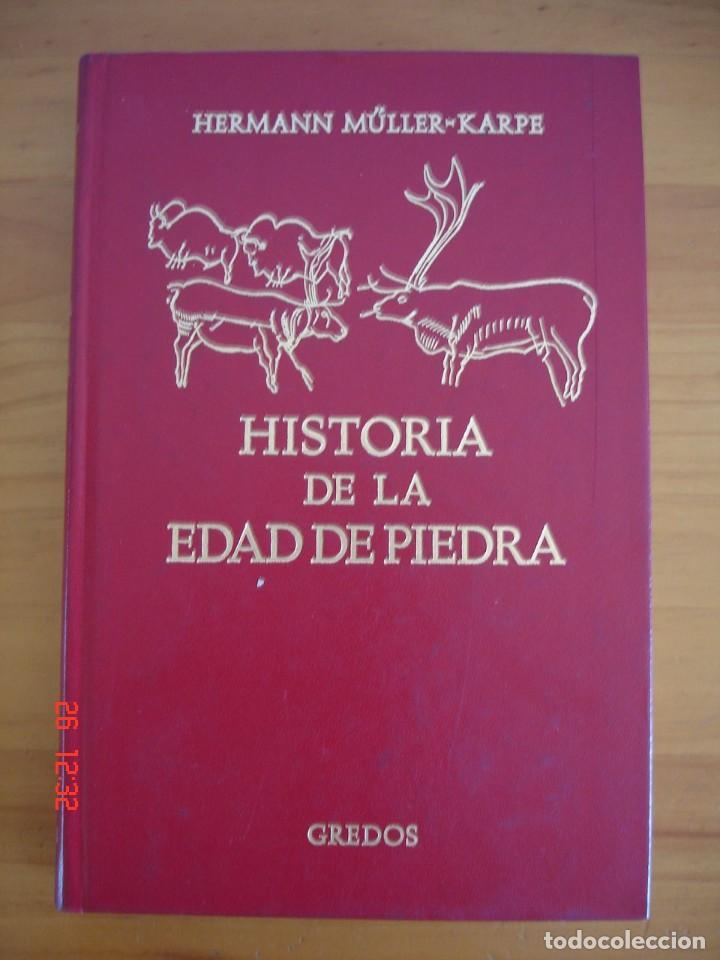 HISTORIA DE LA EDAD DE PIEDRA - HERMANN MÜLLER KARPE - EDITORIAL GREDOS, 1982 - 1ª EDICIÓN (Libros de Segunda Mano - Historia Antigua)