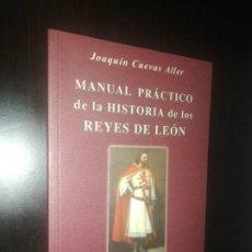 Libros de segunda mano: MANUAL PRÁCTICO DE LA HISTORIA DE LOS REYES DE LEÓN - JOAQUÍN CUEVAS ALLER. Lote 207037477