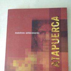 Libros de segunda mano: ATAPUERCA. NUESTROS ANTECESORES. JUNTA DE CASTILLA Y LEON 1999. Lote 207139522