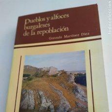 Libros de segunda mano: PUEBLOS Y ALFOCES DE LA REPOBLACION GONZALO MARTINEZ DÍEZ JUNTA DE CASTILLA Y LEÓN 1987 DEDICACION. Lote 245923965