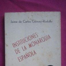 Libros de segunda mano: INSTITUCIONES DE LA MONARQUIA ESPAÑOLA E. MONTEJURRA 1960. Lote 207440562