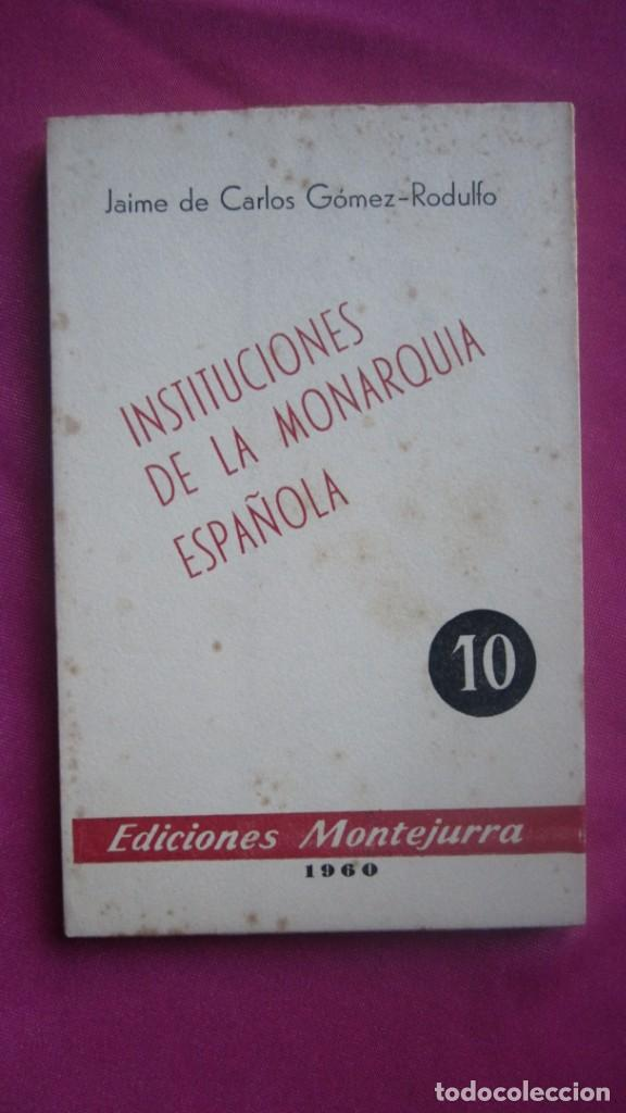 Libros de segunda mano: INSTITUCIONES DE LA MONARQUIA ESPAÑOLA E. MONTEJURRA 1960 - Foto 6 - 207440562