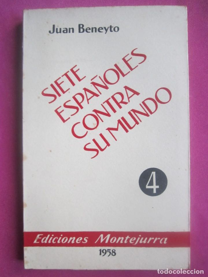 SIETE ESPAÑOLES CONTRA EL MUNDO BENEYTO E. MONTEJURRA 1958 (Libros de Segunda Mano - Historia Antigua)