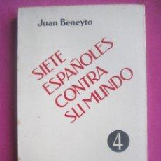 Libros de segunda mano: SIETE ESPAÑOLES CONTRA EL MUNDO BENEYTO E. MONTEJURRA 1958. Lote 207444267