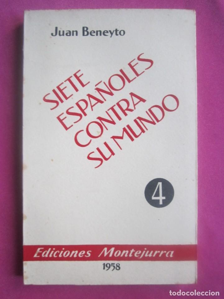 Libros de segunda mano: SIETE ESPAÑOLES CONTRA EL MUNDO BENEYTO E. MONTEJURRA 1958 - Foto 5 - 207444267