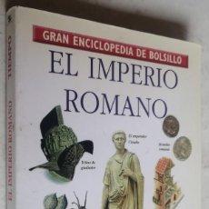 Libros de segunda mano: EL IMPERIO ROMANO, GRAN ENCICLOPEDIA DE BOLSILLO. Lote 207528681