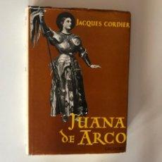 Libros de segunda mano: JUANA DE ARCO.SU PERSONALIDAD, SU PAPEL HISTÓRICO. JACQUES CORDIER. BIOGRAFIA. EDAD MEDIA. FRANCIA.. Lote 208173182