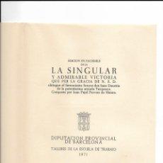 Libros de segunda mano: FACSIMIL LA SINGULAR Y ADMIRABLE VICTORIA QUE PER LA GRACIA DE N.S.D. OBTINGUE EL SERENNISSIM..... Lote 208187905