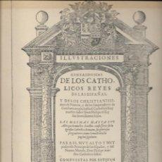 Libros de segunda mano: ILUSTRACIONES GENEALOGICAS DE LOS REYES CATÓLICOS, 1596(FACSÍMIL 1974). Lote 208388430
