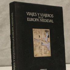 Libros de segunda mano: VIAJES Y VIAJEROS EN LA EUROPA MEDIEVAL,FELICIANO NOVOA-F.JAVIER VILLALBA RUIZ DE TOLEDO,LUNDWERG.. Lote 208472762