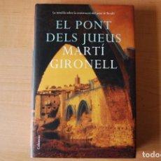 Libros de segunda mano: EL PONT DELS JUEUS. MARTÍ GIRONELL. Lote 208907790