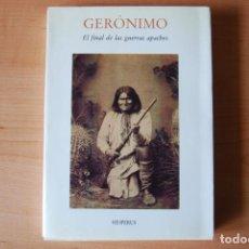 Libros de segunda mano: GERÓNIMO. EL FINAL DE LAS GUERRAS APACHES. Lote 208907921