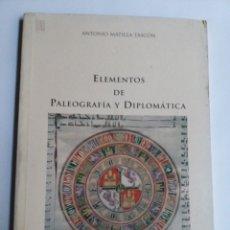 Libros de segunda mano: ELEMENTOS DE PALEOGRAFÍA Y DIPLOMÁTICA. Lote 209383470