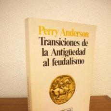 Libros de segunda mano: PERRY ANDERSON: TRANSICIONES DE LA ANTIGÜEDAD AL FEUDALISMO (SIGLO XXI, 1983). Lote 209587818