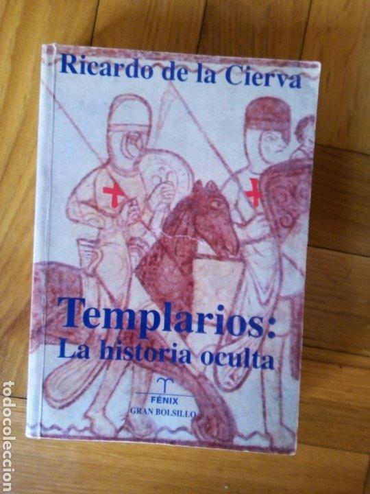 TEMPLARIOS: LA HISTORIA OCULTA. RICARDO DE LA CIERVA (Libros de Segunda Mano - Historia Antigua)