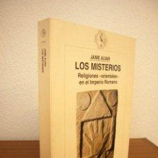 Libros de segunda mano: LOS MISTERIOS. RELIGIONES ORIENTALES EN EL IMPERIO ROMANO (CRÍTICA, 2001) JAIME ALVAR. PERFECTO.. Lote 209784351