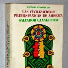 Libros de segunda mano: LAS CIVILIZACIONES PREHISPANICAS DE AMERICA. Lote 209810725