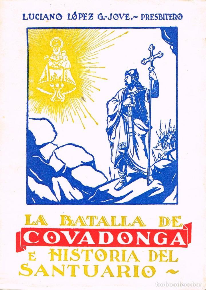 HISTORIA DE COVADONGA E HISTORIA DEL SANTUARIO (POR LUCIANO LÓPEZ G. JOSÉ) (Libros de Segunda Mano - Historia Antigua)