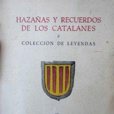 Libros de segunda mano: L-5459. HAZAÑAS Y RECUERDOS DE LOS CATALANES O COLECCIÓN DE LEYENDAS.ANTONIO BOFARULL.1956.NUMERADO. Lote 210375573