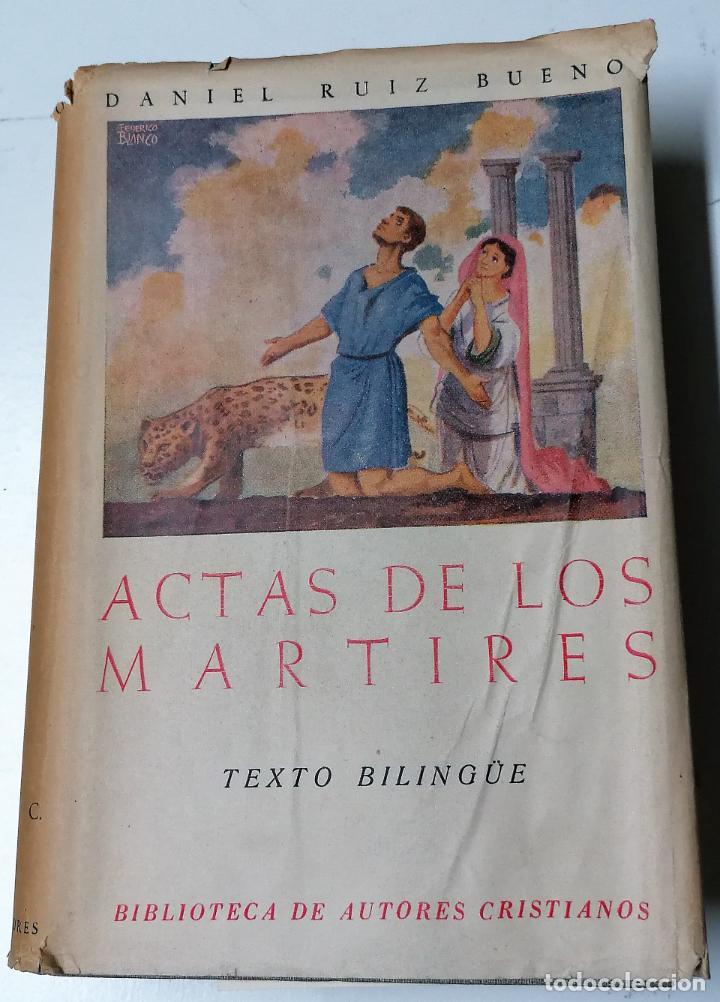 DANIEL RUIZ BUENO, ACTAS DE LOS MÁRTIRES, BIBLIOTECA DE AUTORES CRISTIANOS, 1951 (Libros de Segunda Mano - Historia Antigua)