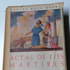 Libros de segunda mano: DANIEL RUIZ BUENO, ACTAS DE LOS MÁRTIRES, BIBLIOTECA DE AUTORES CRISTIANOS, 1951. Lote 210383963