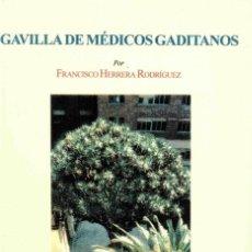 Libros de segunda mano: GAVILLA DE MEDICOS GADITANOS - FCO. HERRERA RODRIGUEZ - QUORUM LIBROS. Lote 210392005