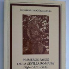 Libros de segunda mano: PRIMEROS PASOS DE LA SEVILLA ROMANA (SIGLOS I A.C. - I D.C. SALVADOR ORDÓÑEZ AGULLA. Lote 210397035