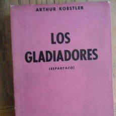 Libros de segunda mano: LOS GLADIADORES (ESPARTACO). ARTHUR KOESTLER. ELMER EDITOR. BUENOS 1957. Lote 210405003