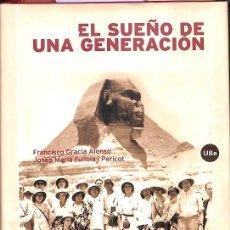 Libros de segunda mano: EL SUEÑO DE UNA GENERACIÓN: EL CRUCERO UNIVERSITARIO POR EL MEDITERRÁNEO DE 1933. Lote 210411040