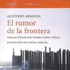Libros de segunda mano: EL RUMOR DE LA FRONTERA. Lote 210411152