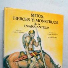 Libros de segunda mano: MITOS, HEROES Y MOSTRUOS DE LA ESPAÑA ANTIGUA. POLLUX HERNUÑEZ. Lote 210541647