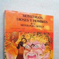 Libros de segunda mano: MONSTRUOS, DIOSES Y HOMBRES DE LA MITOLOGIA GRIEGA. MICHAEL GIBSON. Lote 210543742