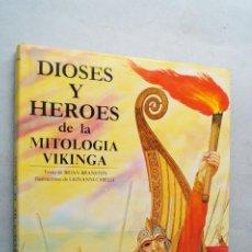 Libros de segunda mano: DIOSES Y HEROES DE LA MITOLOGIA VIKINGA. BRIAN BRANSTON. Lote 210543827