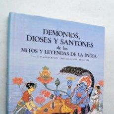 Libros de segunda mano: DEMONIOS, DIOSES Y SANTONES DE LOS MITOS Y LEYENDAS DE LA INDIA. SHAHRUKH HUSAIN. Lote 210547998