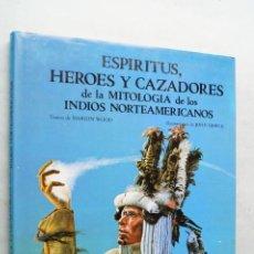 Libros de segunda mano: ESPIRITUS, HEROES Y CAZADORES DE LA MITOLOGIA DE LOS INDIOS NORTEAMERICANOS. MARION WOOD.. Lote 210548278