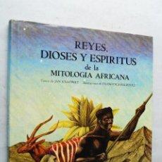 Libros de segunda mano: REYES, DIOSES Y ESPIRITUS DE LA MITOLOGIA AFRUICANA. JAN KNAPPERT.. Lote 210548395
