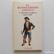 Libri di seconda mano: LIBRERIA GHOTICA. C. BERNALDO DE QUIRÓS. LUIS ARDILA. EL BANDOLERISMO ANDALUZ.EDITORIAL TURNER 1988.. Lote 210661052