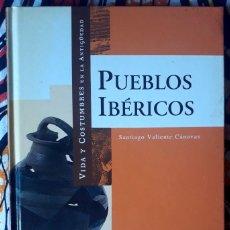 Libros de segunda mano: SANTIAGO VALIENTE CÁNOVAS . PUEBLOS IBÉRICOS. VIDA Y COSTUMBRES EN LA ANTIGÜEDAD. Lote 210969677