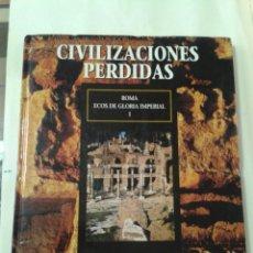 Libros de segunda mano: CIVILIZACIONES PERDIDAS. TOMO 17. ROMA ECOS DE LA GLORIA IMPERIAL I. Lote 211458641
