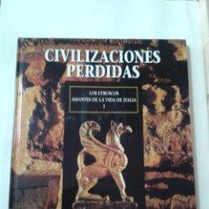 Libros de segunda mano: CIVILIZACIONES PERDIDAS. TOMO 15. LOS ETRUSCOS. AMANTES DE LA VIDA DE ITALIA I. Lote 211458724