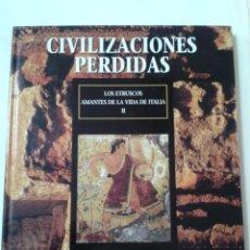 Libros de segunda mano: CIVILIZACIONES PERDIDAS. TOMO 15. LOS ETRUSCOS. AMANTES DE LA VIDA DE ITALIA II. Lote 211458752