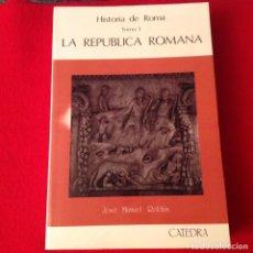 Libros de segunda mano: HISTORIA DE ROMA TOMO I, LA REPÚBLICA ROMANA CÁTEDRA, DE JOSÉ MANUEL ROLDÁN, 781 PÁGINAS EN RÚSTICA.. Lote 211489347